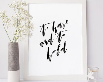 Have and to Hold, Hand Lettering, Typography Print, Wall Quote, Romantic Wall Art, Brush Script, Wedding Anniversary Gift, Love Art Print