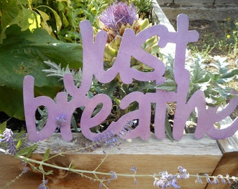 Just breathe... The perfect mantra for each day