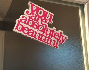 You are absolutely beautiful decal