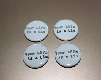Your life is a lie button