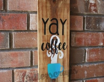 YAY coffee sign