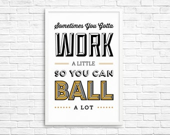 BUY 2 GET 1 FREE Type Print, Typography Print, Quote Print, Parks and Rec, Tom Haverford, Balling Black Friday, Black Gold - Work A Little