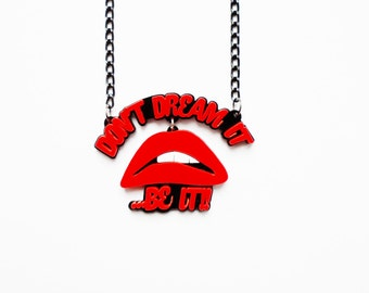 Dont Dream it, Be it - Rocky Horror inspired necklace