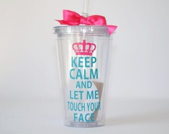 Esthetician Gift - Keep Calm and let me touch your face - Custom - Personalize with Name if you want