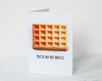 Pun food Valentine card - you're my hot waffle - food photography - naughty Valentine's card - card for her - girlfriend card - love cards