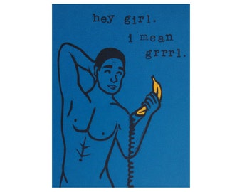 Hey grrrl - Hunk on Banana Phone card from hand carved stamp