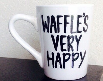 Waffles Very Happy- Oy with the poodles already- Gilmore Girls coffee mug- Gilmore Girls quotes