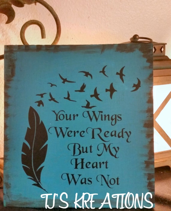 A Beautiful Your Wings Were Ready But My Heart Was Not