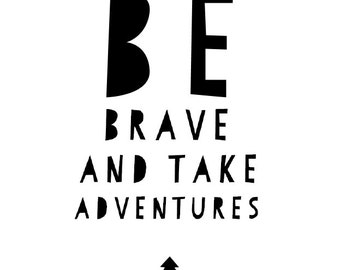 Be Brave and Take Adventures Digital Print