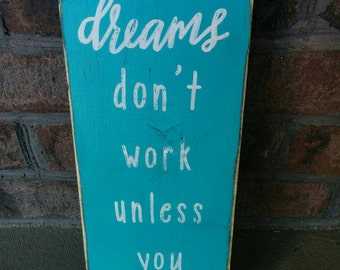 Dreams and Work Rustic Handpainted Sign