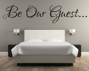 Be Our Guest Decal, Guest Room Decal, Wall Decals, Guest, Bedroom, Living Room, Sticker, Housewarming Decals
