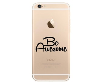 Be Awesome iPhone 6 Decal iPhone 6 Sticker Phone Decal