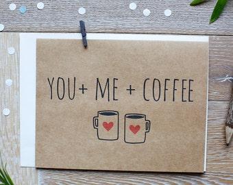 Cute Love You Card. You + Me + Coffee.