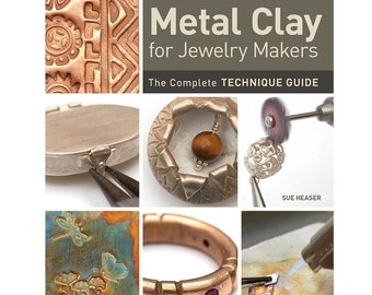 New Boo: Metal Clay for Jewelry Makers by Sue Heaser Wa 580-053