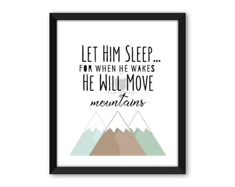 Let Him Sleep For When He Wakes, He Will Move Mountains// 8x10 Printable// Nursery Art Print