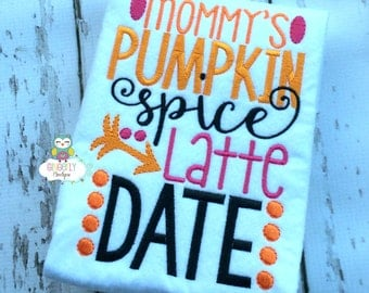 Mommy's Pumpkin Spice Latte Date Shirt, Pumpkin Spice Shirt, Baby Pumpkin Spice Shirt, Kids Pumpkin Spice Shirt, Mommy Loves Pumpkin Spice