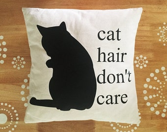 Cat Pillow Cover, Cat Hair Don't Care Throw Pillow Cover, Funny Quote Cat Throw Pillow