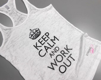 Keep-Calm-and-Work-Out Tank Top. BURNOUT racerback tank. Running Tank. Workout Burnout Tank Top. Cross Training Tank. Cross Training Tank.