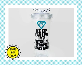 Personalized Acrylic Cup - Keep Calm, I'm a Physical Therapist Assistant, Physical Therapist Assistant Gift, 16 oz Acrylic Tumbler Cup PT