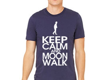 Keep Calm and Moonwalk Custom T-Shirt 3001