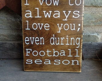 Handmade | Football Sign | I vow to always love you; even during football season | Industrial | Man Cave | Valentine's Day | Husband | Wife