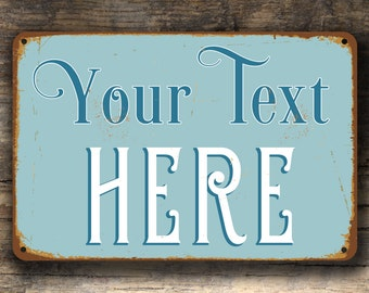 CUSTOMIZABLE SIGN, Custom Sign, ANY Text, Create your own sign, Customizable vintage style Sign, personalized sign, Custom Outdoor Sign,l
