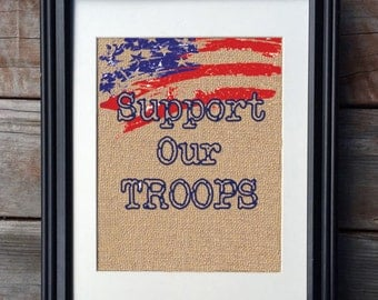 Support Our Troops Burlap Print, Proud Military Print, Rustic Home Decor