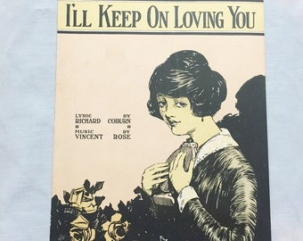 "Antique Art Deco Sheet Music, ""I'll Keep on Loving You"" 1921, Willie Nelson, wall art decor, decorative, song, Richard Coburn Vincent Rose"