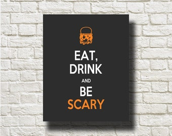 Halloween Eat Drink and Be Scary Printable Instant Download Home Decor Wall Hanging DNGH007