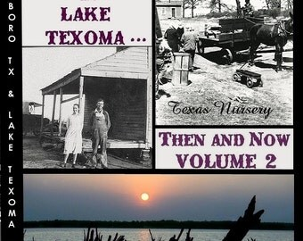 POTTSBORO Texas and LAKE TEXOMA, Then and Now Volume Two by Natalie Bauman  The Texas Nursery, The Texoma Floods, & Pottsboro In The News