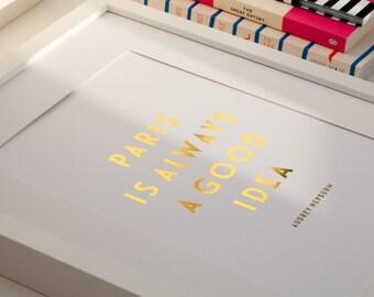 Paris Is Always a Good Idea, Audrey Hepburn Real Gold Foil Quote Print, A4 Typographic Print