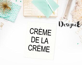 Print - Creme De La Creme