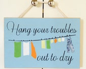 Hang your troubles out to dry laundry room sign - laundry room decor - hand painted laundry sign - mud room sign