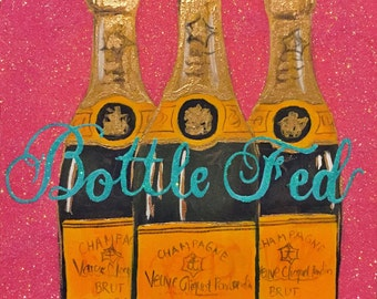Bottle Fed Champagne Painting
