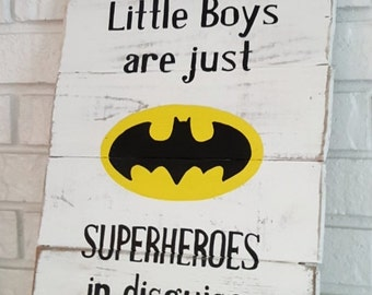 Batman Inspired Little Boys Are Just Superheros In Disguise Handmade Hand painted Distressed Wood Sign