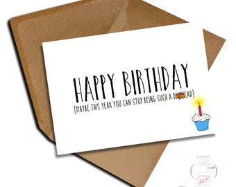 Funny Birthday card adult humour friend boyfriend husband brother uncle