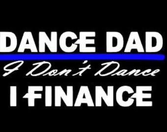 I Don't Dance I Finance T-shirt