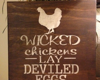 Wicked chicken lay deviled eggs sign, rustic sign, farm life