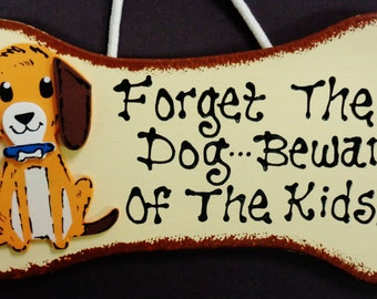 DOG BONE Forget The Dog Beware Of The Kids SIGN Plaque Pet Groomer Puppy Kennel Handcrafted Country Wood Crafts