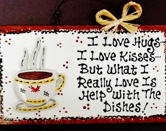 Adorable COFFEE CUP Hugs~Kisses~Dishes Kitchen SIGN Plaque Handcrafted Country Wood Crafts Decor