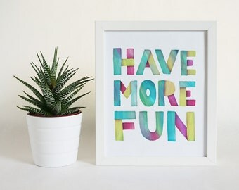 Have More Fun Art Print, Typographic Print, Hand Lettering, Home Decor, Dorm Room, Teal Pink Print, Colorful Art, Modern Typography