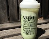 Vegan Is....  24 oz. Mason Jar Tumbler with ReCap top