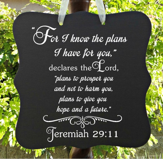 Jeremiah 29:11, For I Know The Plans I Have For You, Christian Sign, Bible Verse, Scripture, Home Decor, Wall Art, Inspirational, Spiritual