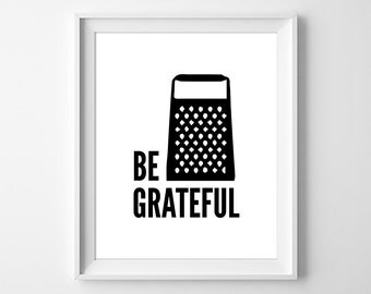 Be Grateful Print, Cheese Grater Printable, Cheese Grater Decor, Cheese Grater Art Print, Grateful Kitchen Printable, Instant Download