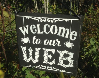 Welcome to our Web, Halloween Sign, Entrance, October 31st, Trick or Treat, Black and White, Cobwebs, Spiders, Front door welcome