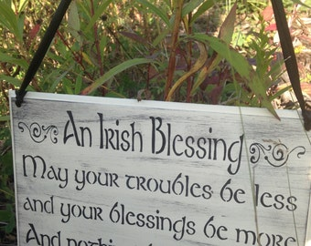 An Irish Blessing, Wooden sign, May your troubles be less and your blessings be more, And nothing but happiness come through your door