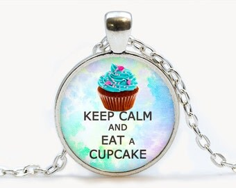 Keep calm and eat a cupcake Pendant. Keep calm Necklace. Keep calm jewelry, cupcake lovers. Birthday gift