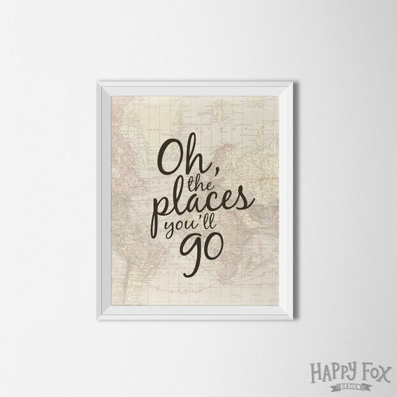 oh the places you 39 ll go printable art dr seuss quote. Black Bedroom Furniture Sets. Home Design Ideas