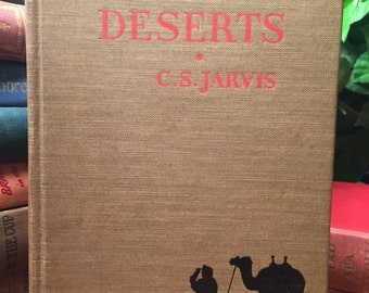 Three Deserts by C. S. Jarvis  1937 1st edition