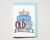 Funny Birthday Card friend  * hand drawn card * birthday card * for friend brother sister * birthday cake *size A6 with pastel blue envelope